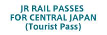 JR RAIL PASSES FOR CENTRAL JAPAN (Tourist Pass)