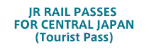 JR RAIL PASSES FOR CENTRAL JAPAN (Tourist Pass)